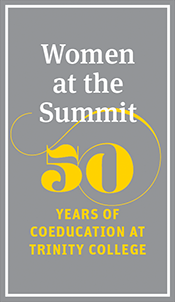 Women at the Summit. 50 Years of Coeducation at Trinity College.